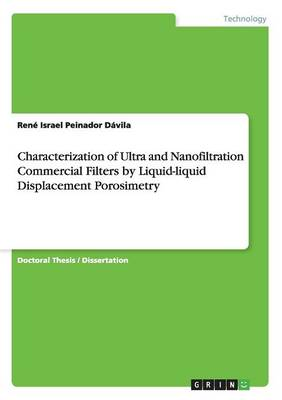 Characterization of Ultra and Nanofiltration Commercial Filters by Liquid-Liquid Displacement Porosimetry (Paperback)