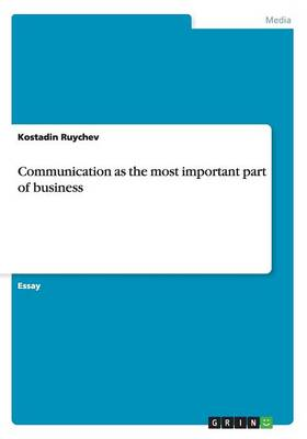 Communication as the Most Important Part of Business (Paperback)