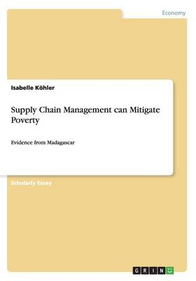 Supply Chain Management Can Mitigate Poverty (Paperback)