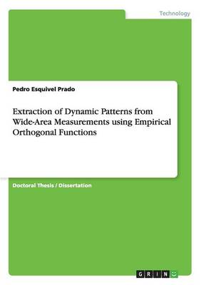 Extraction of Dynamic Patterns from Wide-Area Measurements Using Empirical Orthogonal Functions (Paperback)