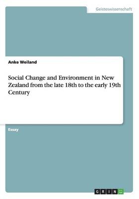 Social Change and Environment in New Zealand from the Late 18th to the Early 19th Century (Paperback)