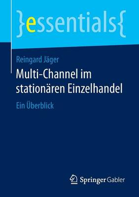 Cover Multi-Channel Im Stationaren Einzelhandel: Ein Uberblick - Essentials