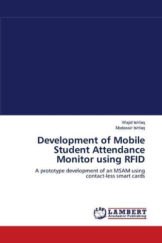 Development of Mobile Student Attendance Monitor Using Rfid (Paperback)