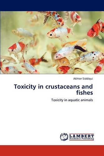 Toxicity in Crustaceans and Fishes (Paperback)