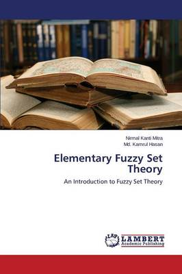 Elementary Fuzzy Set Theory (Paperback)