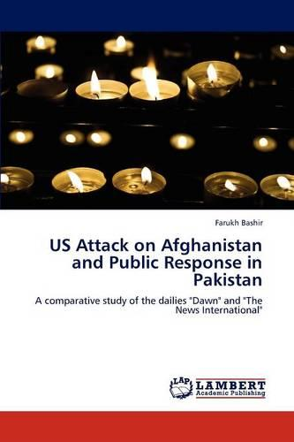 Us Attack on Afghanistan and Public Response in Pakistan (Paperback)
