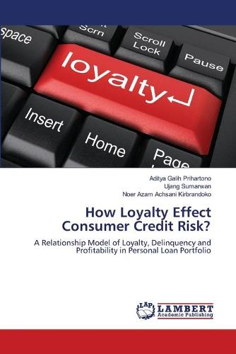 How Loyalty Effect Consumer Credit Risk? (Paperback)
