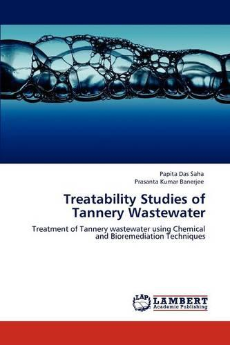 Treatability Studies of Tannery Wastewater (Paperback)