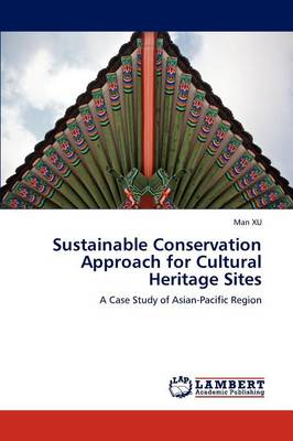 Sustainable Conservation Approach for Cultural Heritage Sites (Paperback)
