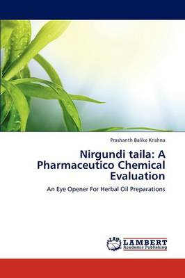 Nirgundi Taila: A Pharmaceutico Chemical Evaluation (Paperback)