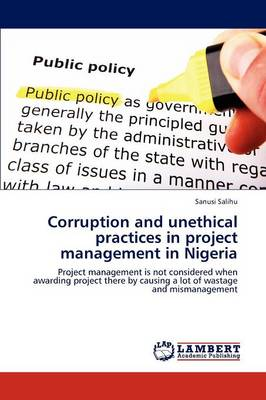 Corruption and Unethical Practices in Project Management in Nigeria (Paperback)