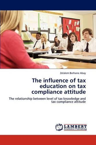 The Influence of Tax Education on Tax Compliance Attitude (Paperback)