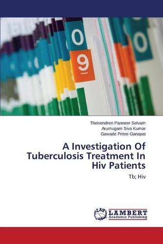 A Investigation of Tuberculosis Treatment in HIV Patients (Paperback)