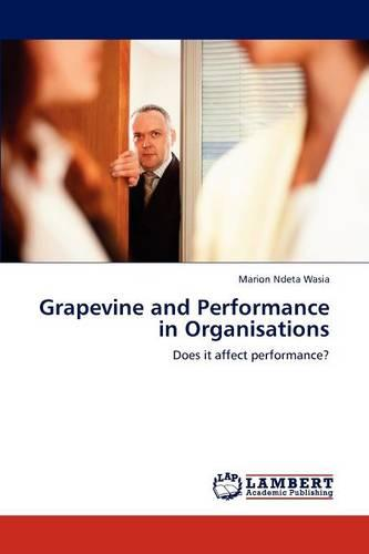 Grapevine and Performance in Organisations (Paperback)