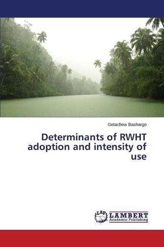Determinants of Rwht Adoption and Intensity of Use (Paperback)