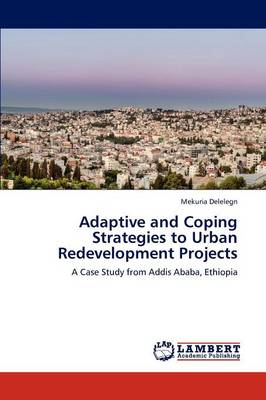 Adaptive and Coping Strategies to Urban Redevelopment Projects (Paperback)