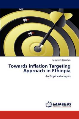 Towards Inflation Targeting Approach in Ethiopia (Paperback)