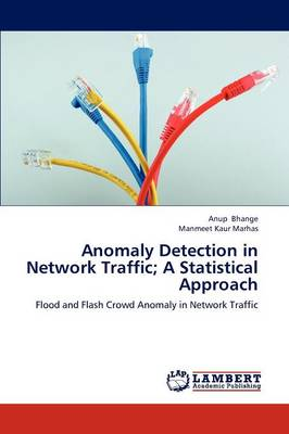 Anomaly Detection in Network Traffic; A Statistical Approach (Paperback)