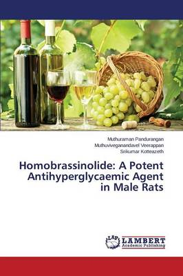 Homobrassinolide: A Potent Antihyperglycaemic Agent in Male Rats (Paperback)