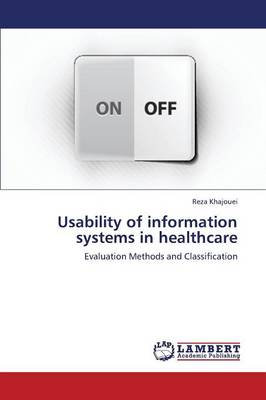 Usability of Information Systems in Healthcare (Paperback)