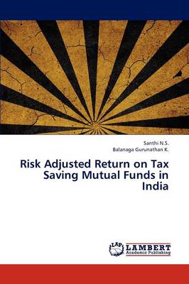 Risk Adjusted Return on Tax Saving Mutual Funds in India (Paperback)