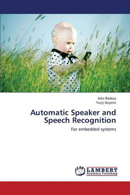 Automatic Speaker and Speech Recognition (Paperback)