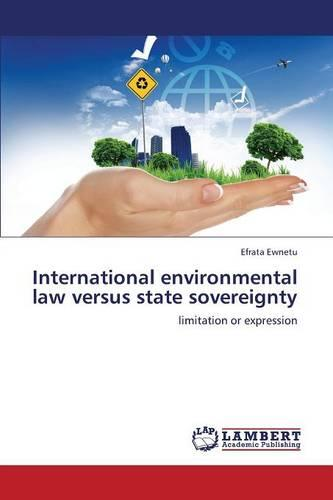 International Environmental Law Versus State Sovereignty (Paperback)