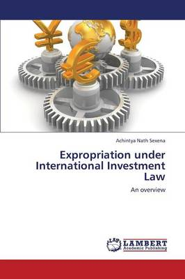 Expropriation Under International Investment Law (Paperback)