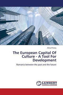 The European Capital of Culture - A Tool for Development (Paperback)