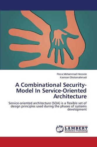 A Combinational Security-Model in Service-Oriented Architecture (Paperback)