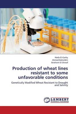 Production of Wheat Lines Resistant to Some Unfavorable Conditions (Paperback)