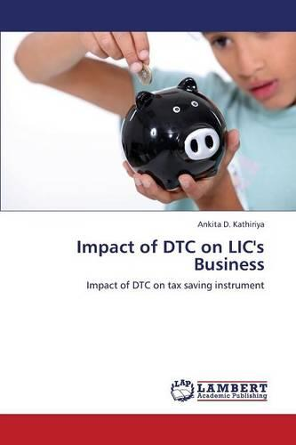 Impact of Dtc on LIC's Business (Paperback)