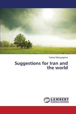 Suggestions for Iran and the World (Paperback)