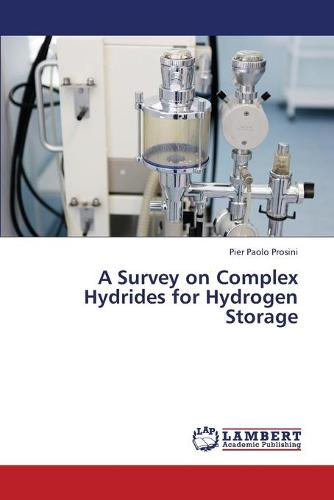 A Survey on Complex Hydrides for Hydrogen Storage (Paperback)