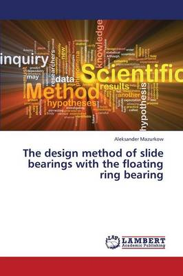 The Design Method of Slide Bearings with the Floating Ring Bearing (Paperback)