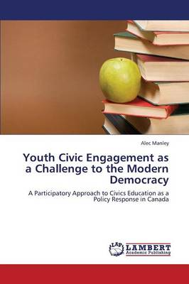 Youth Civic Engagement as a Challenge to the Modern Democracy (Paperback)