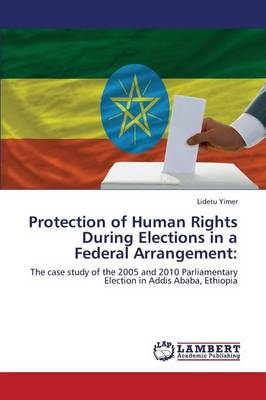 Protection of Human Rights During Elections in a Federal Arrangement (Paperback)