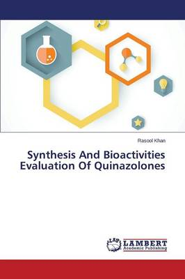 Synthesis and Bioactivities Evaluation of Quinazolones (Paperback)