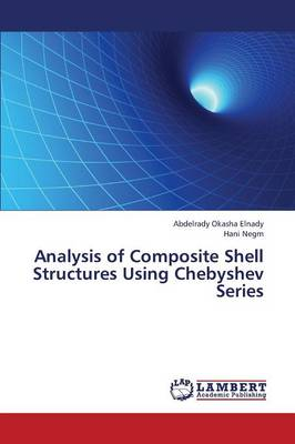 Analysis of Composite Shell Structures Using Chebyshev Series (Paperback)
