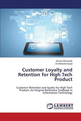Customer Loyalty and Retention for High Tech Product (Paperback)