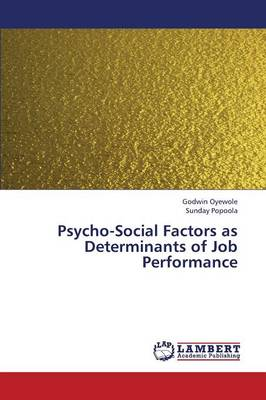 Psycho-Social Factors as Determinants of Job Performance (Paperback)