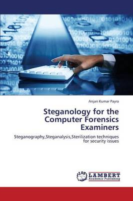 Steganology for the Computer Forensics Examiners (Paperback)