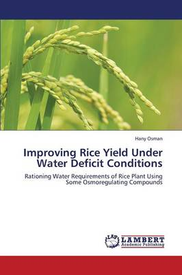 Improving Rice Yield Under Water Deficit Conditions (Paperback)