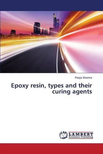 Epoxy Resin, Types and Their Curing Agents (Paperback)
