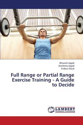 Full Range or Partial Range Exercise Training - A Guide to Decide (Paperback)