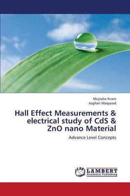 Hall Effect Measurements & Electrical Study of CDs & Zno Nano Material (Paperback)