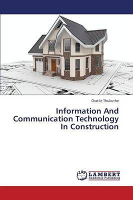 Information and Communication Technology in Construction (Paperback)