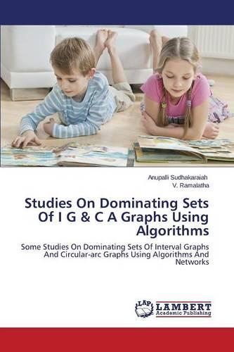 Studies on Dominating Sets of I G & C a Graphs Using Algorithms (Paperback)