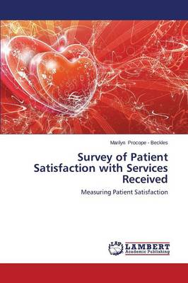 Survey of Patient Satisfaction with Services Received (Paperback)