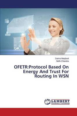 Ofetr: Protocol Based on Energy and Trust for Routing in Wsn (Paperback)